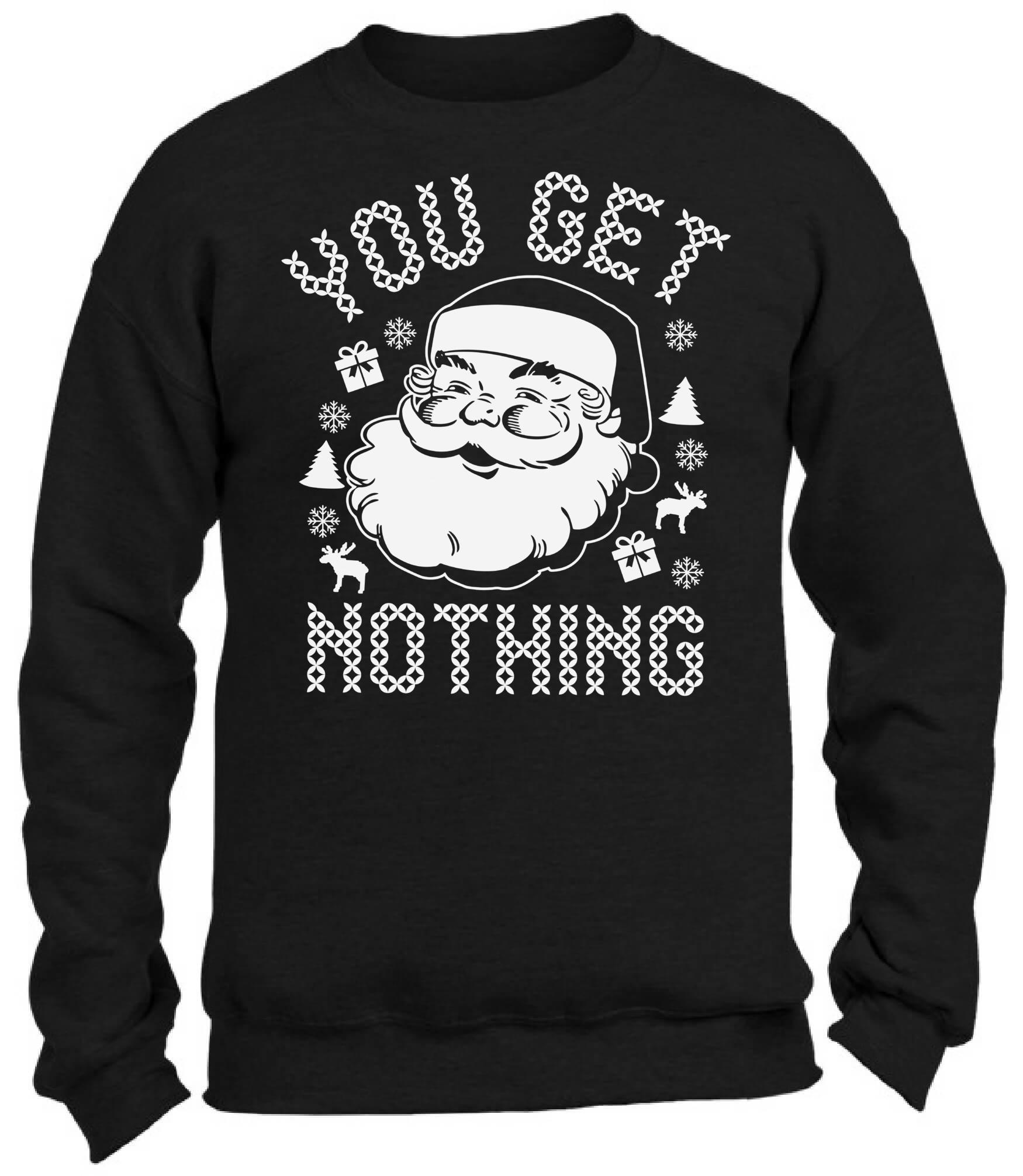 You Get Nothing Christmas Sweatshirt Funny Santa Tacky Christmas ...